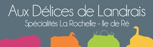 Aux délices de Landrais - Conserverie à La Rochelle
